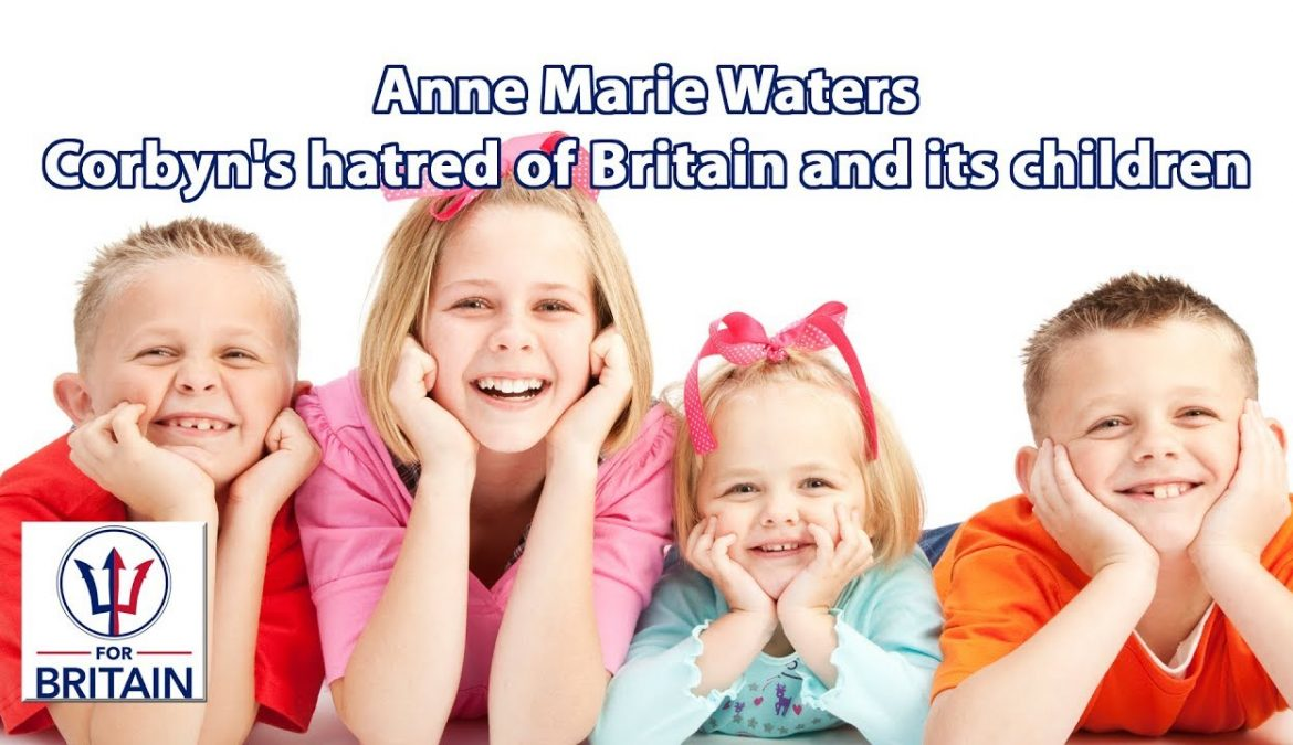 Corbyn's hatred of Britain and its children
